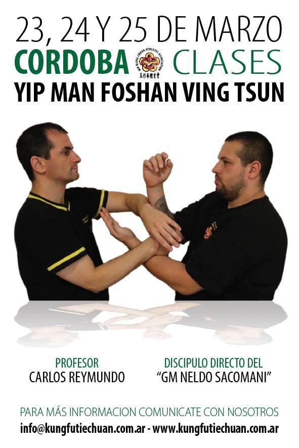 23, 24 y 25 de Marzo 2018 Clases Yip Man Foshan Wing Chun en CORDOBA